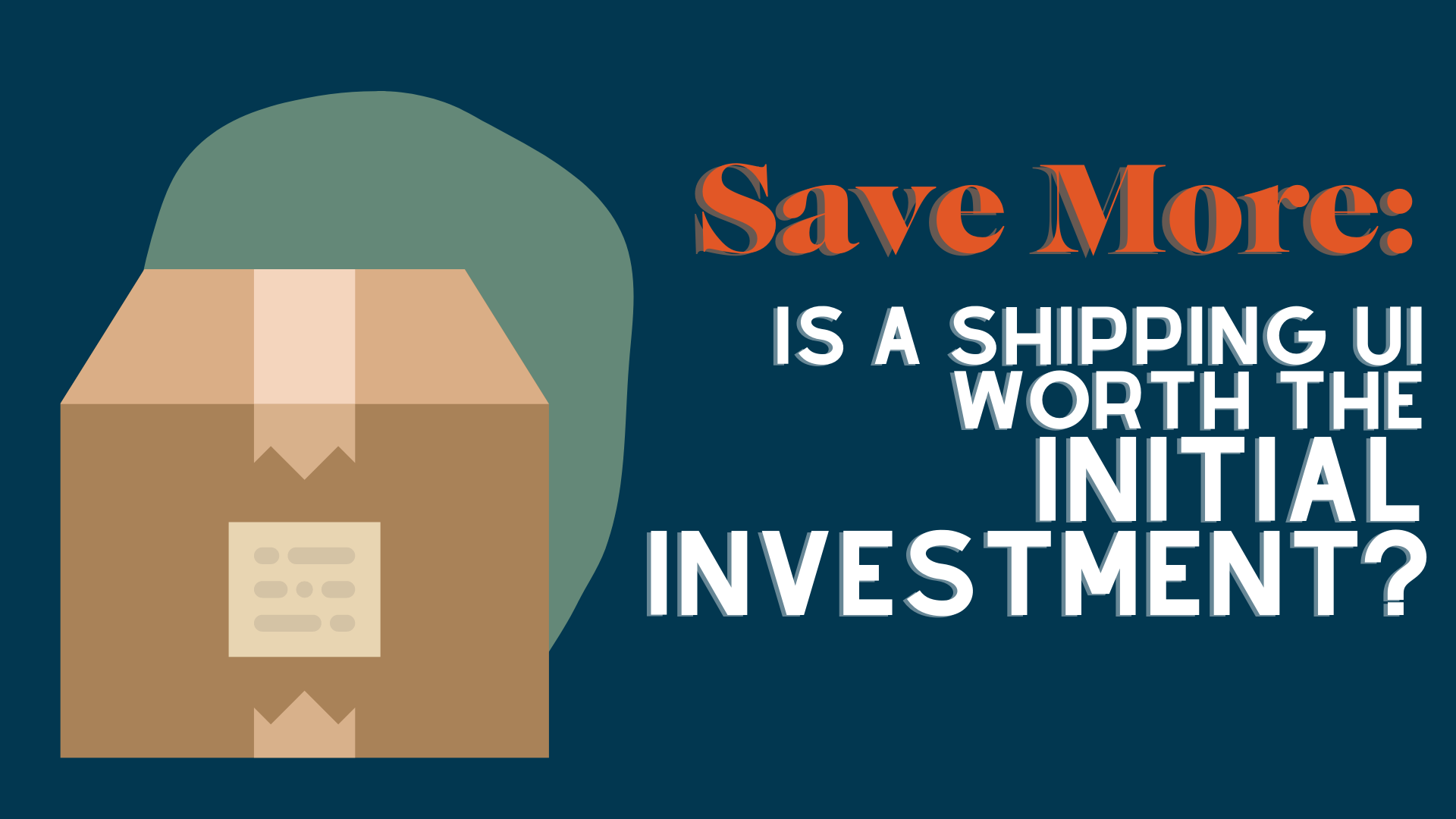 Save More: Is Using a Shipping UI Worth the Initial Investment?
